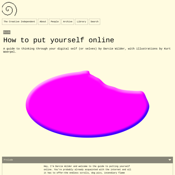 A guide to thinking through your digital self (or selves) by Darcie Wilder, with illustrations by Kurt Woerpel.