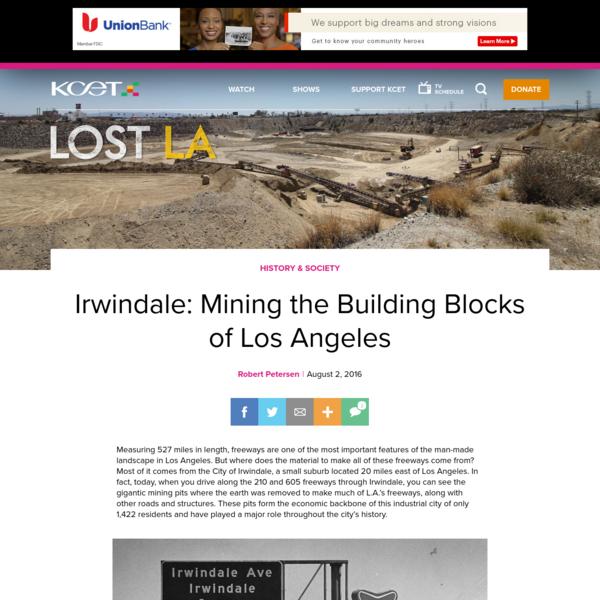 Irwindale: Mining the Building Blocks of Los Angeles