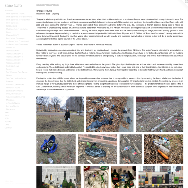 Motivated by seeing the excessive amounts of litter and detritus in my neighborhood, I created the project Open 24 Hours. The project's name refers to the accumulation of litter visible to everyone, at all times, in East Garfield Park, a historic African American neighborhood in Chicago.
