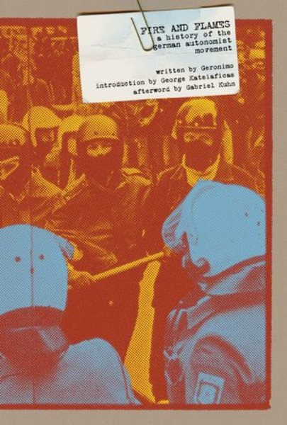 Fire And Flames - A History of the German Autonomist Movement