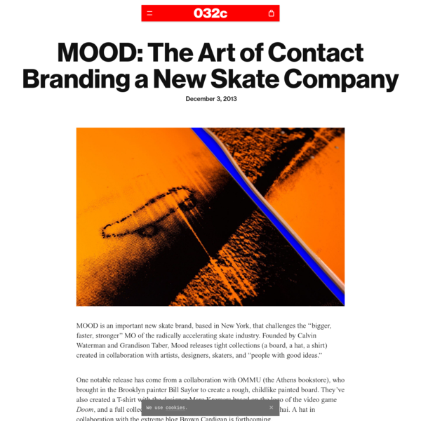 MOOD: The Art of Contact Branding a New Skate Company - 032c