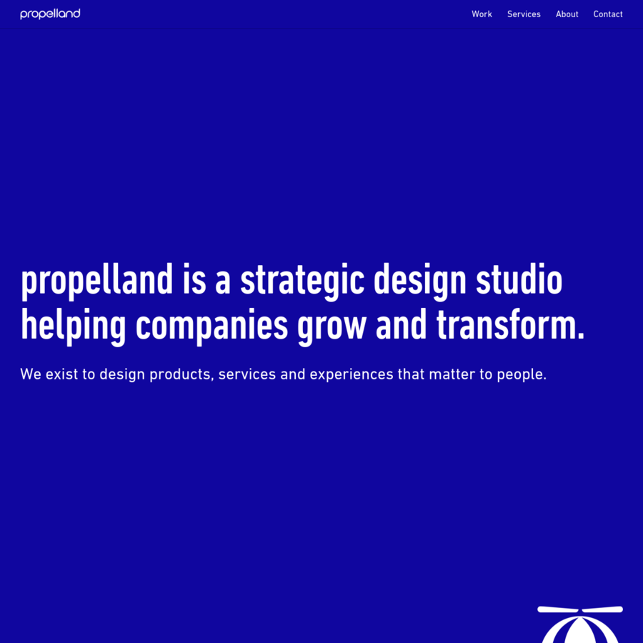Propelland is a strategic design studio helping companies grow and transform. We exist to design products, services and experiences that matter to people.