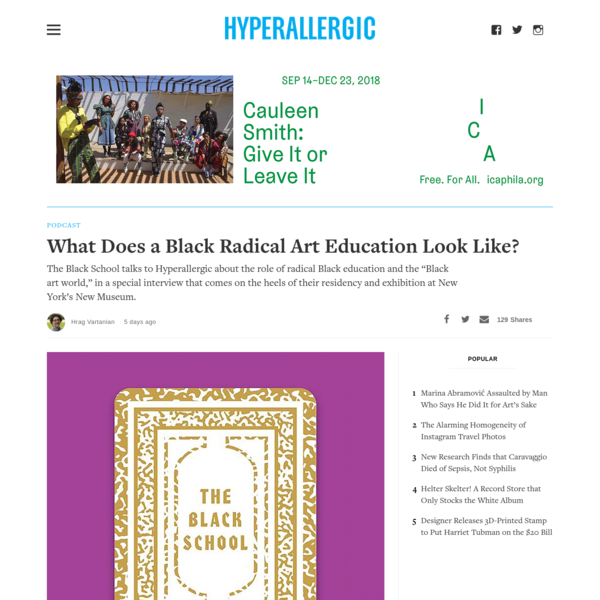"The Black School talks to Hyperallergic about the role of radical Black education and the ""Black art world,"" in a special interview that comes on the heels of their residency and exhibition at New York's New Museum."