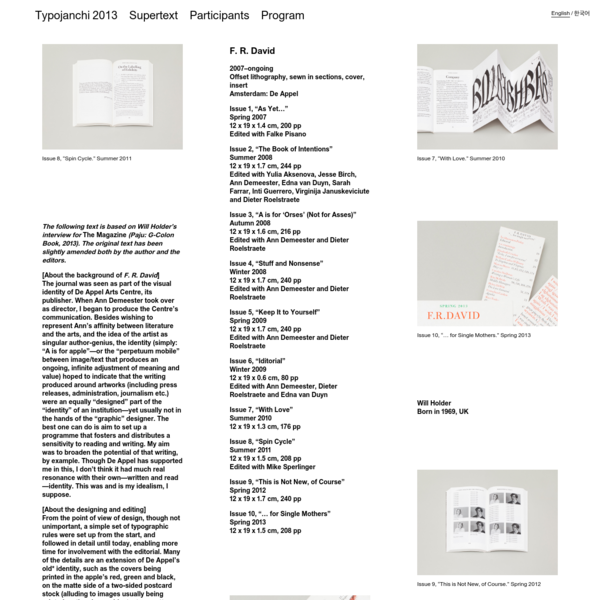 The following text is based on Will Holder's interview for The Magazine (Paju: G-Colon Book, 2013). The original text has been slightly amended both by the author and the editors. [About the background of F. R. David] The journal was seen as part of the visual identity of De Appel Arts Centre, its publisher.