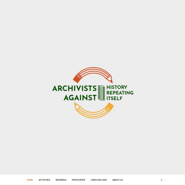Archivists Against History Repeating Itself