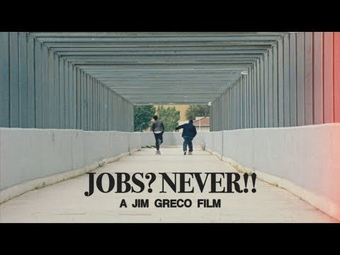 This new film from the mind and body of Jim Greco is more than just tricks, it's a glimpse into the soul of one of skateboarding's greatest ambassadors. Enjoy the trip... Supra footwear presents a new film by Jim Greco, Jobs? Never!!