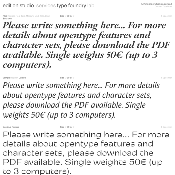 Please write something here... For more details about opentype features and character sets, please download the PDF available. Single weights 50€ (up to 3 computers).