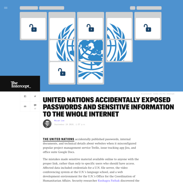 The United Nations accidentally published passwords, internal documents, and technical details about websites when it misconfigured popular project management service Trello, issue tracking app Jira, and office suite Google Docs. The mistakes made sensitive material available online to anyone with the proper link, rather than only to specific users who should have access.