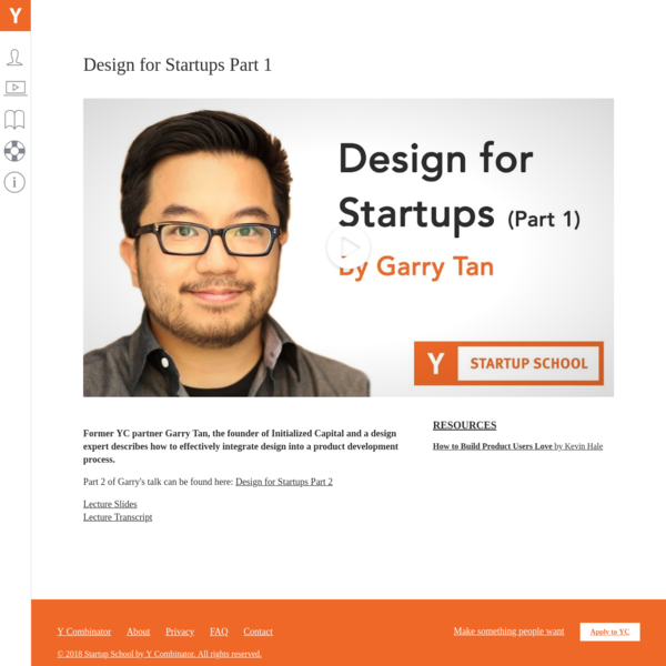 Former YC partner Garry Tan, the founder of Initialized Capital and a design expert describes how to effectively integrate design into a product development process.** Part 2 of Garry's talk can be found here: [Design for Startups Part 2](https://www.startupschool.org/videos/41)
