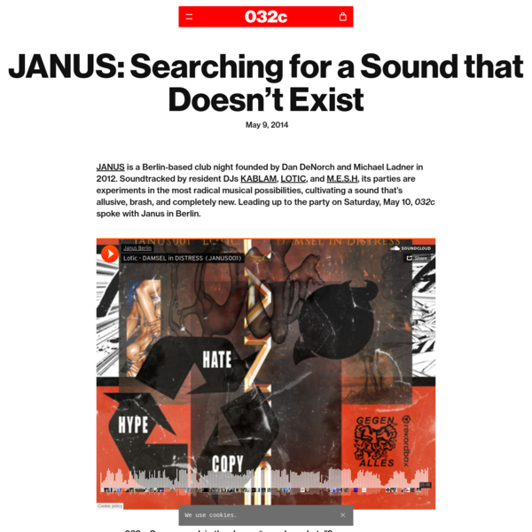 JANUS is a Berlin-based club night founded by Dan DeNorch and Michael Ladner in 2012. Soundtracked by resident DJs KABLAM, LOTIC, and M.E.S.H, its parties are experiments in the most radical musical possibilities, cultivating a sound that's allusive, brash, and completely new. Leading up to the party on Saturday, May 10, 032c spoke with Janus in Berlin.