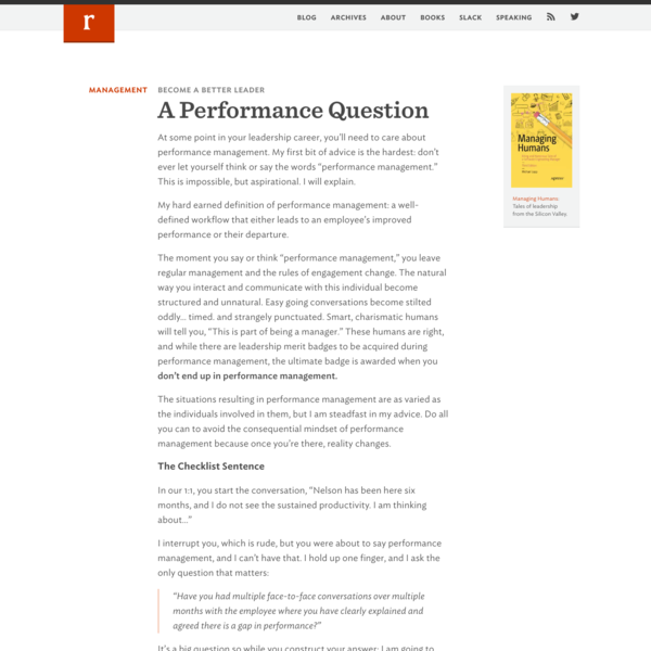 """At some point in your leadership career, you'll need to care about performance management. My first bit of advice is the hardest: don't ever let yourself think or say the words """"performance management."""" This is impossible, but aspirational. I will explain. My hard earned definition of performance management: a well-defined workflow that either leads to ..."""