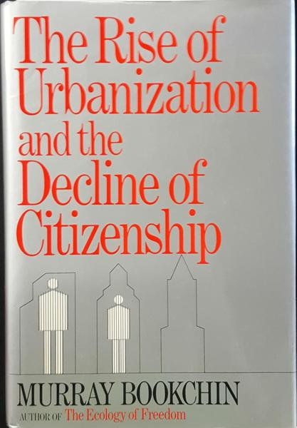 The Rise of Urbanization and the Decline of Citizenship