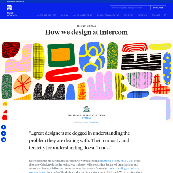 """...great designers are dogged in understanding the problem they are dealing with. Their curiosity and tenacity for understanding doesn't end..."" Here within the product team at Intercom we've been sharing a fantastic post by Mills Baker about the state of design within the technology industry."