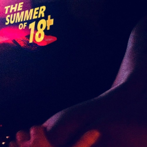 The Summer of 18+