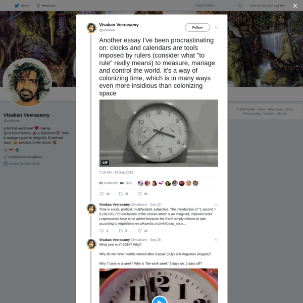 """clocks and calendars are tools imposed by rulers"" —Visakan Veerasamy"