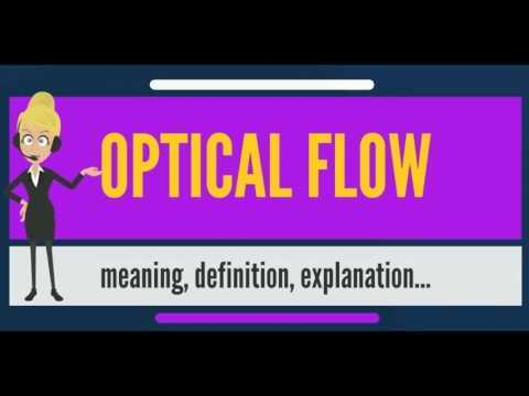 What is OPTICAL FLOW? What does OPTICAL FLOW mean? OPTICAL FLOW meaning, definition & explanation