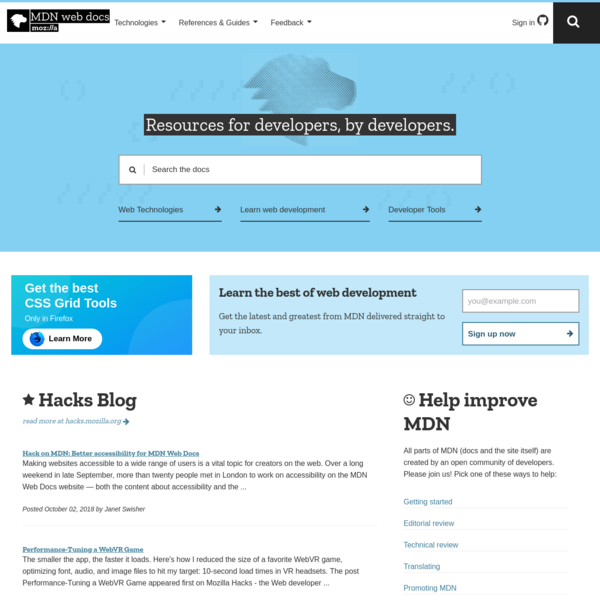 The MDN Web Docs site provides information about Open Web technologies including HTML, CSS, and APIs for both Web sites and progressive web apps. It also has some developer-oriented documentation for Mozilla products, such as Firefox Developer Tools.