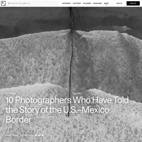 A visual history of the border and its impact, from photographers including Dorothea Lange, Alex Webb, Guillermo Arias, and John Moore.
