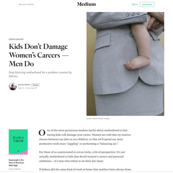 Kids Don't Damage Women's Careers-Men Do - Jessica Valenti - Medium