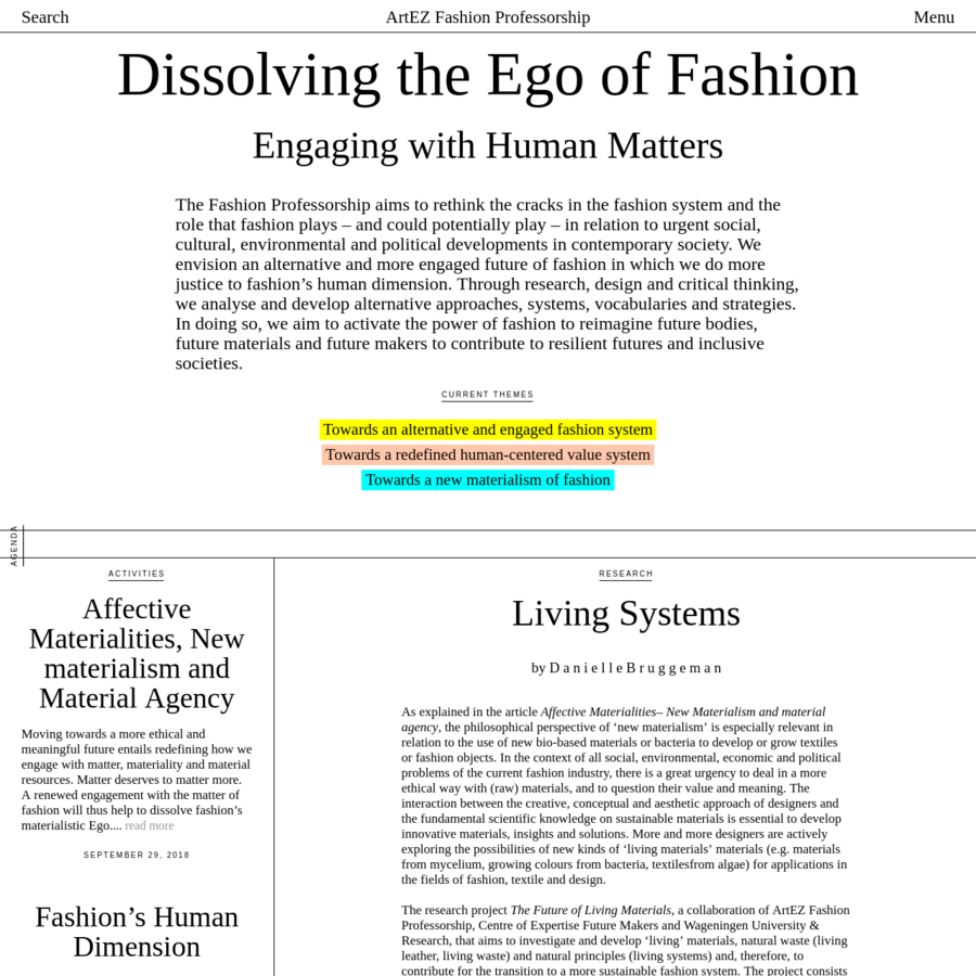 The Fashion Professorship aims to rethink the cracks in the fashion system and the role that fashion plays - and could potentially play - in relation to urgent social, cultural, environmental and political developments in contemporary society. We envision an alternative and more engaged future of fashion in which we do more justice to fashion's human dimension.