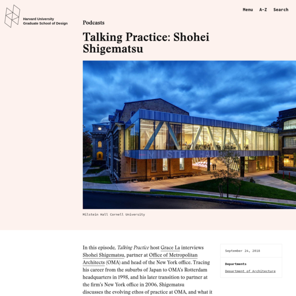 In this episode, Talking Practice host Grace La interviews Shohei Shigematsu, partner at Office of Metropolitan Architects (OMA) and head of the New York office. Tracing his career from the suburbs of Japan to OMA's Rotterdam headquarters in 1998, and his later transition to partner at the firm's New York office in 2006, Shigematsu discusses the evolving ethos of practice at OMA, and what it means specifically to lead OMA New York.