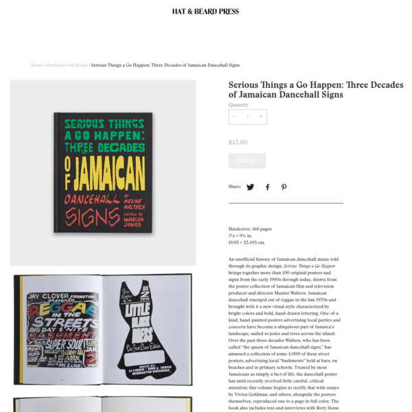 Hardcover, 168 pages 7½ × 9¼ in. 19.05 × 23.495 cm. An unofficial history of Jamaican dancehall music told through its graphic design, Serious Things a Go Happen brings together more than 100 original posters and signs from the early 1980s through today, drawn from the poster collection of Jamaican film and television producer and director Maxine Walters.
