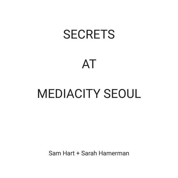 Sarah Hamerman and Sam Hart: Secrets at Mediacity Seoul, 2018