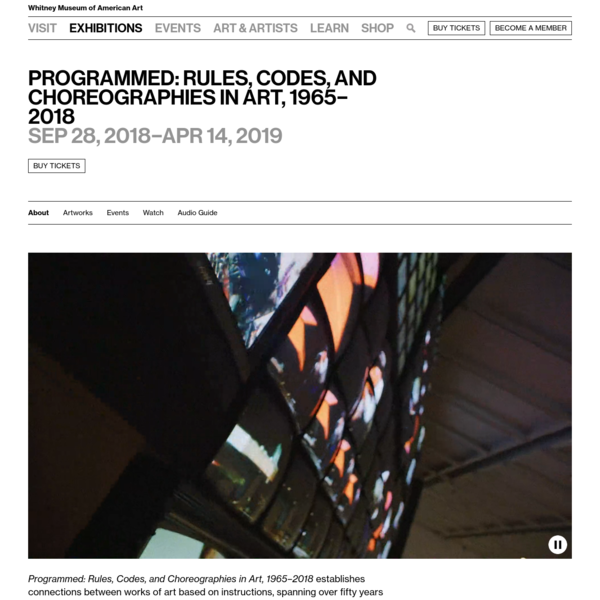 "Programmed: Rules, Codes, and Choreographies in Art, 1965-2018 establishes connections between works of art based on instructions, spanning over fifty years of conceptual, video, and computational art. The pieces in the exhibition are all ""programmed"" using instructions, sets of rules, and code, but they also address the use of programming in their creation."