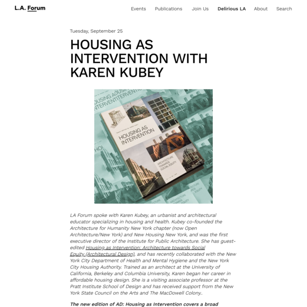 LA Forum spoke with Karen Kubey, an urbanist and architectural educator specializing in housing and health. Kubey co-founded the Architecture for Humanity New York chapter (now Open Architecture/New York) and New Housing New York, and was the first... #alliance #andreajmerrett #architecture