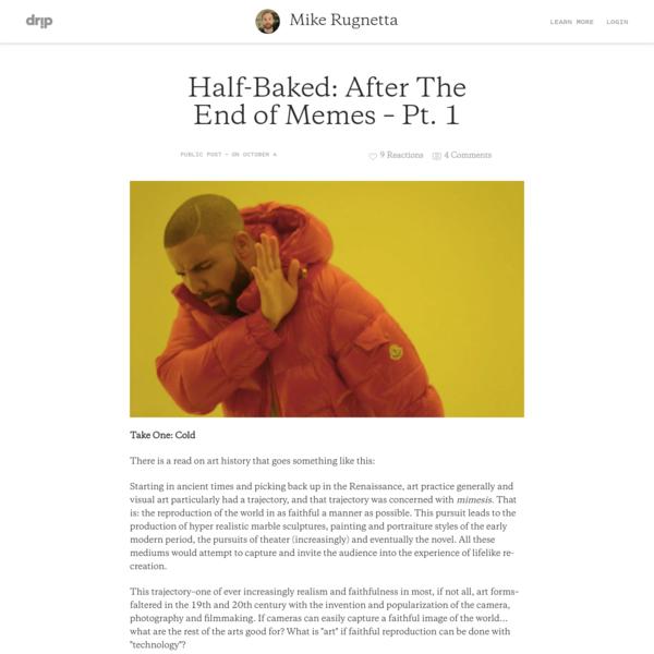 Half-Baked: After The End of Memes - Pt. 1