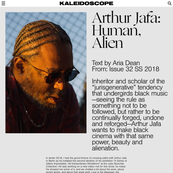 KALEIDOSCOPE - Arthur Jafa: Black cinema with the power, beauty and alienation of black music.