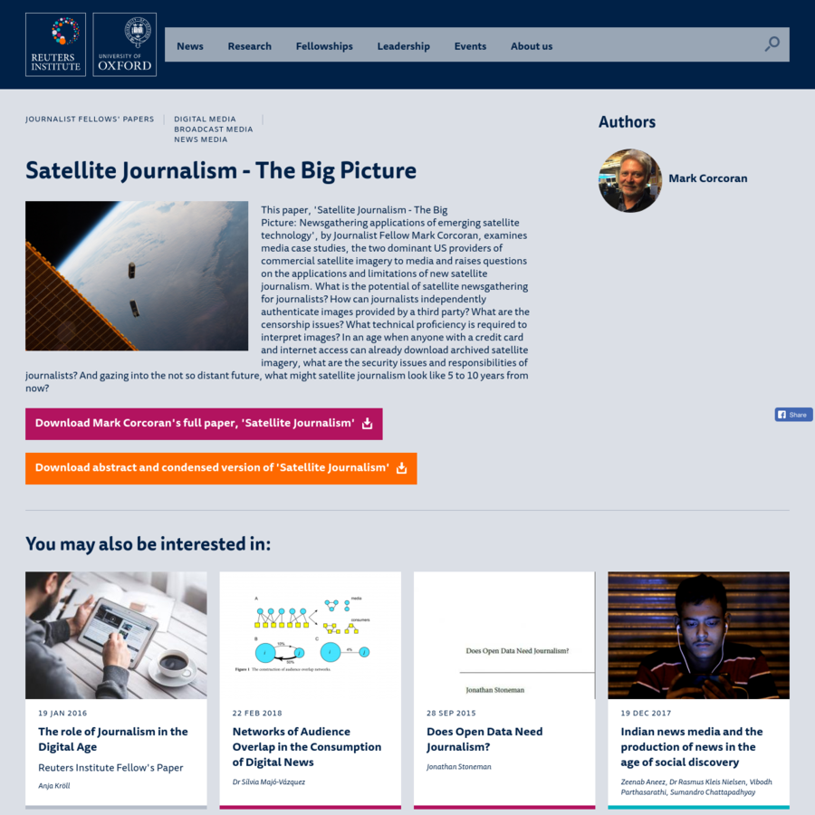 This paper, 'Satellite Journalism - The Big Picture: Newsgathering applications of emerging satellite technology', by Journalist Fellow Mark Corcoran, examines media case studies, the two dominant US providers of commercial satellite imagery to media and raises questions on the applications and limitations of new satellite journalism.