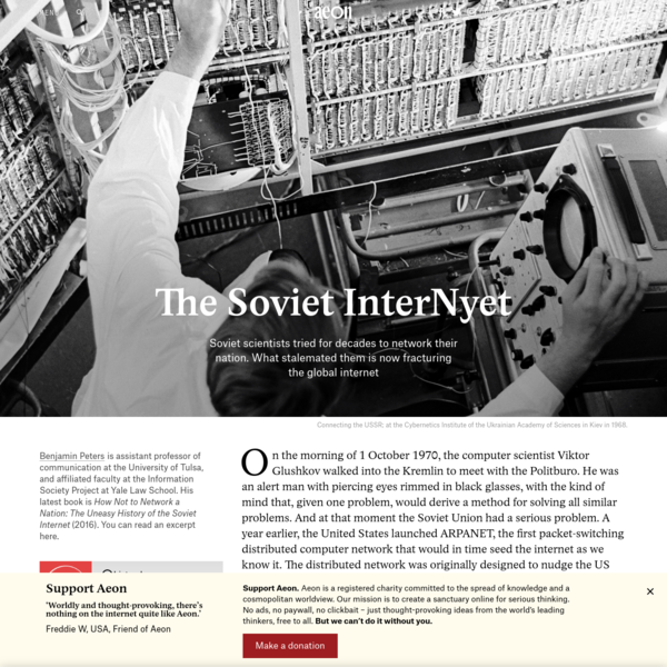 How the Soviets invented the internet and why it didn't work - Benjamin Peters | Aeon Essays