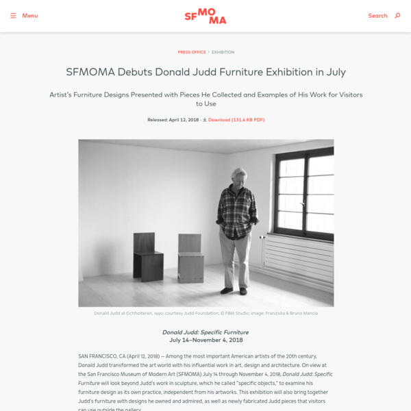 SAN FRANCISCO, CA (April 12, 2018) - Among the most important American artists of the 20th century, Donald Judd transformed the art world with his influential work in art, design and architecture.