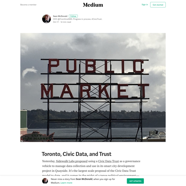 Yesterday, Sidewalk Labs proposed using a Civic Data Trust as a governance vehicle to manage data collection and use in its smart city development project in Quayside. It's the largest scale proposal of the Civic Data Trust model to date, and it comes in the midst of a tense political environment-meaning it's already the center of quite a bit of debate.