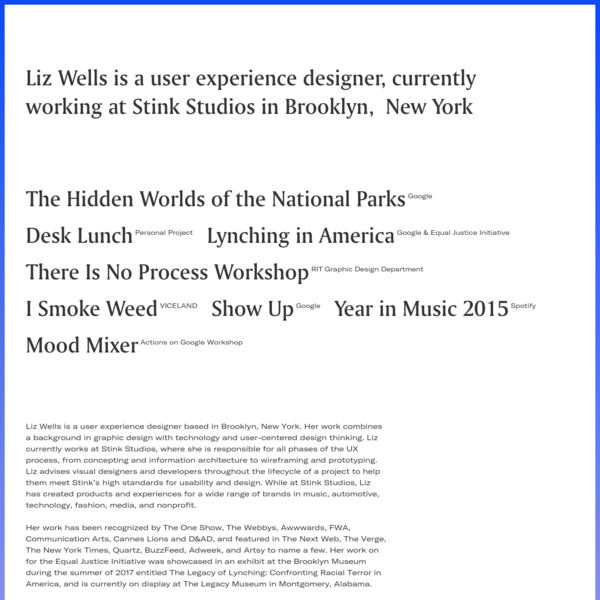 Liz Wells is a user experience designer, currently working at Stink Studios in Brooklyn, New York