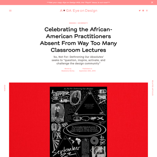 """'As, Not For: Dethroning Our Absolutes' is an exhibition of work by African-American graphic designers that seeks to """"question, inspire, activate, and challenge the design community and beyond with the objective of promoting deep history, design theory and aesthetics of African-Americans,"""" according"""