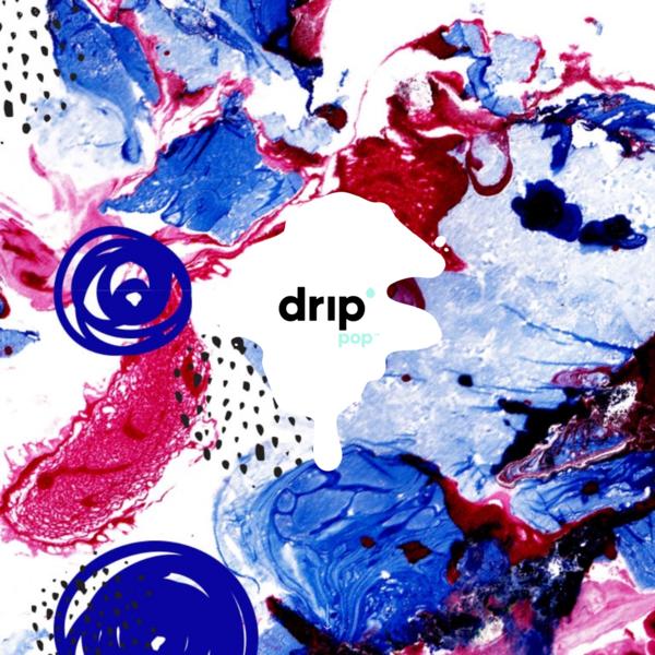 drip pop - the oh so good pop