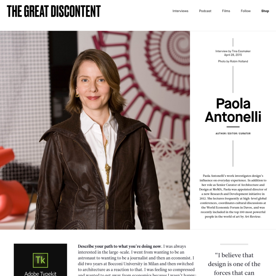 Paola Antonelli, Senior Design Curator of the Department of Architecture & Design and Director of R&D at the Museum of Modern Art, on her early years in Italy, her path from architecture to curation, and using design as a force for good.
