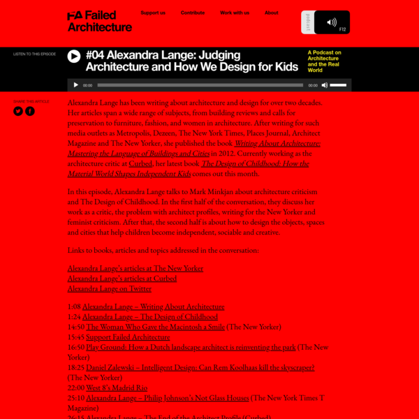 #04 Alexandra Lange: Judging Architecture and How We Design for Kids - Failed Architecture