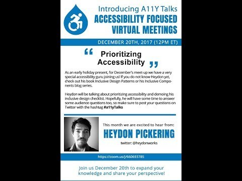 "This month we are super happy to have Heydon Pickering as our guest speaker. Heydon will be talking today about ""Prioritizing Accessibility."" For those of you who are veterans of the world of website accessibility, you probably already know a lot about what Heydon has contributed to our field."