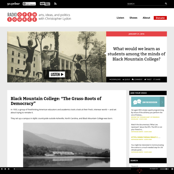 In 1933, a group of freethinking American educators and academics took a look at their fresh, interwar world - and set about trying to remake it. They set up a campus in idyllic countryside outside Asheville, North Carolina, and Black Mountain ...