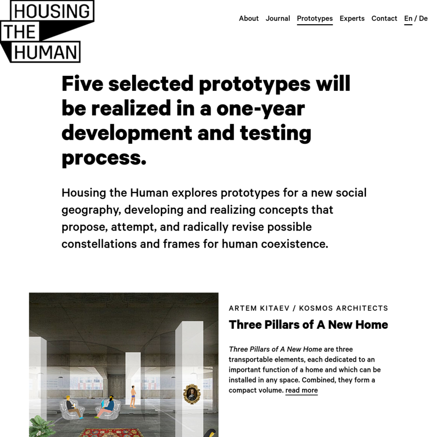 Housing the Human explores prototypes for a new social geography, developing and realizing concepts that propose, attempt, and radically revise possible constellations and frames for human coexistence.
