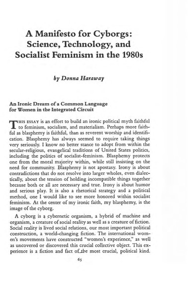 A Manifesto for Cyborgs: Science, Technology, and Socialist Feminism in the 1980's - Donna Harroway