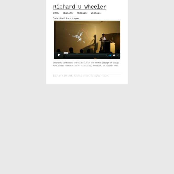 Richard U Wheeler - Indexical Landscapes