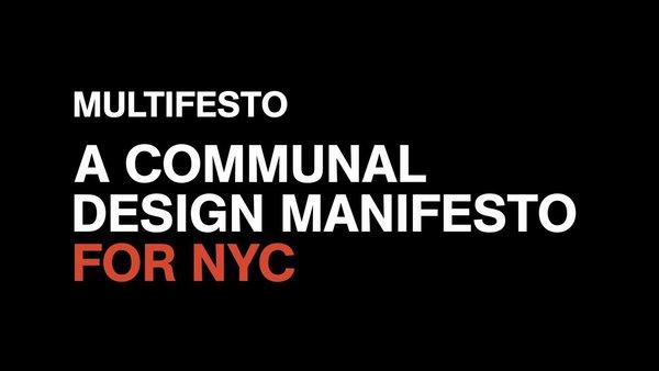 4. MULTIFESTO: A communal design manifesto for NYCxDesign by 2x4