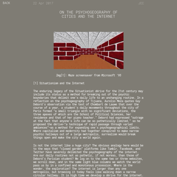 Img[1]: Maze screensaver from Microsoft '95 [1] Situationism and the Internet The enduring legacy of the Situationist for the 21st century may include its status as a method for breaking out of the psychic boundaries that delimit one's daily life to an unchanging routine.