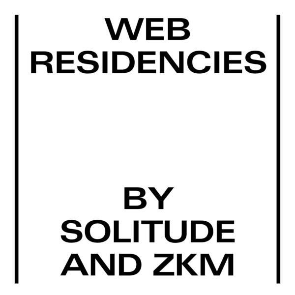 Web Residencies by Solitude & ZKM
