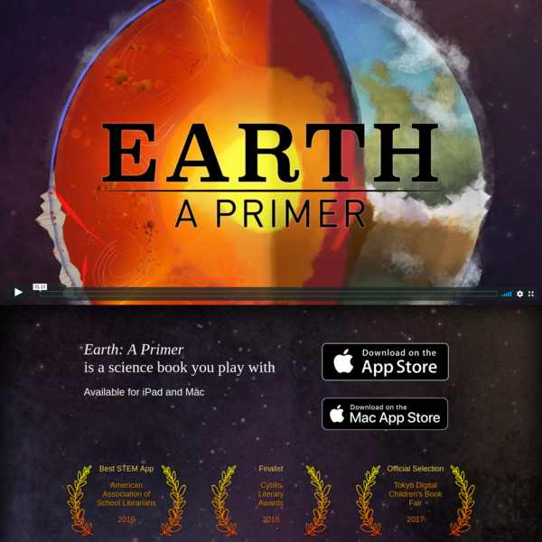 Discover how Earth works through play! Earth Primer is a science book for playful people. Visit volcanoes, glaciers, sand dunes. Play with them, look inside, and see how they work. The forces of nature are at your fingertips.