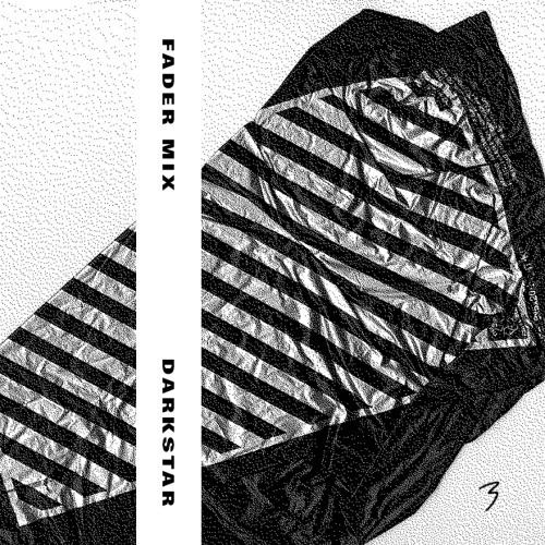 Darkstar FADER Mix by The FADER